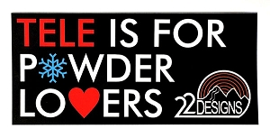 Tele is for Powder Lovers Sticker